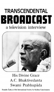 Transcendental Broadcast a Television Interview with Srila Prabhupada