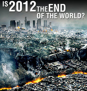 Is 2012 going to be the End of the World?